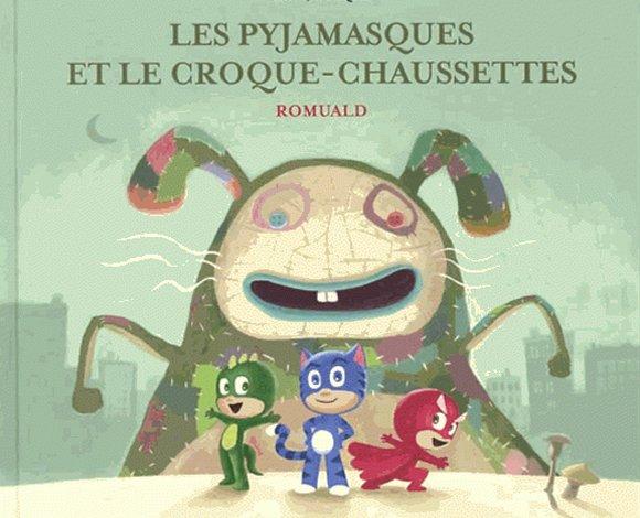 """""""Les Pyjamasques et le croque-chaussette"""" de Romuald, Gallimard - 6,20 euros"""
