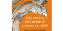 """Ma petite entreprise a connu la crise"" de Nicolas Doucerain, François Bourin Editeur - 19 euros"