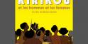 """4e du Top """"Kirikou et les hommes et les femmes"""": 1,1 million d'entrées pour un budget de 6,69 millions d'euros"""