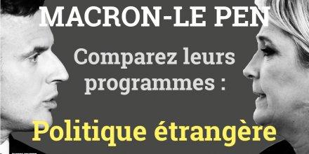 Politique étrangère, Macron, Le Pen, programmes comparaison, comparez, comparatif, présidentielle 2017, 2e tour, France,