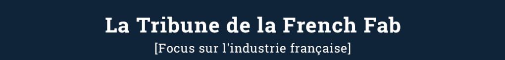 La Tribune de la French Fab