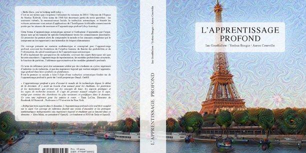 L'Apprentissage Profond, version française de Deep learning, arrive en librairies le 18 octobre et s'impose comme le premier ouvrage entièrement traduit par une intelligence artificielle.