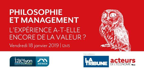 Cycle Philosophie & Management proposé par La Tribune Acteurs de l'économie, en partenariat avec iaelyon School of Management