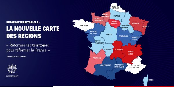 La France métropolitaine sera redécoupée en 14 nouvelles régions. /Elysée