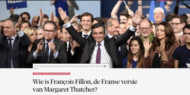 Qui est François Fillon, la version française de Margaret Thatcher ?, se demande le quotidien néerlandophone belge De Morgen.