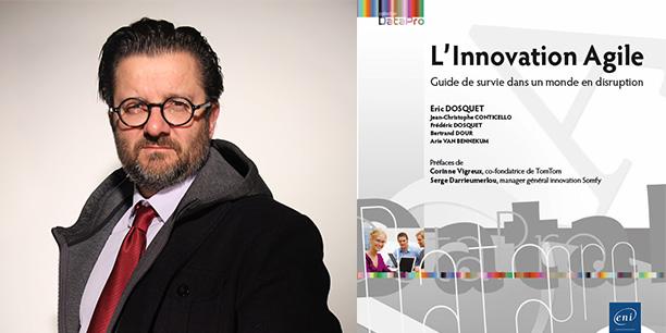 Frédéric Dosquet, co-auteur de L'innovation agile - Guide de survie dans un monde en disruption