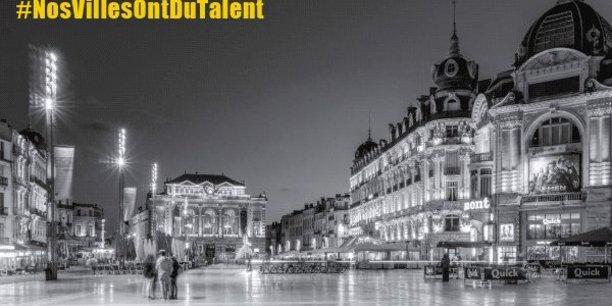 #NosVillesOntDuTalent : Montpellier, la ville qui monte