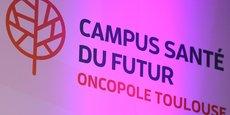 L'Oncopole de Toulouse devient Le Campus Santé du Futur.