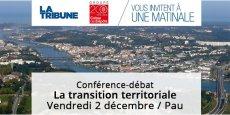 Maintenir la compétitivité et l'attractivité des territoires (ici Bayonne, en illustration) est l'un des enjeux de la transition territoriale qui sera débattu le 2 décembre à Pau.