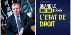 Olivier Iteanu est l'auteur du libre Quand le digital défie l'État de droit