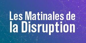Matinale de la disruption