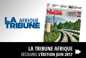 Mensuel La Tribune Afrique Juin 2017