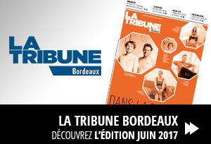 La Tribune Bordeaux Edition JUIN 2017