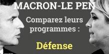 Défense, Macron, Le Pen, programmes comparaison, présidentielle 2017, 2e tour, France,